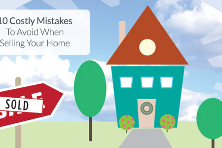 10 Costly Mistakes to Avoid When Selling Your Home Infographic