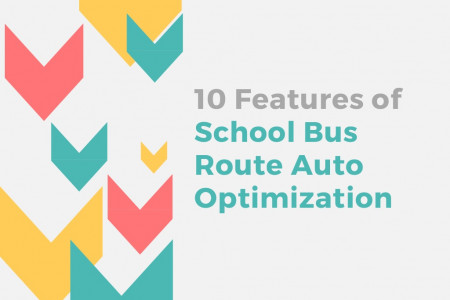 10 Features of School Bus Route Auto Optimization Infographic