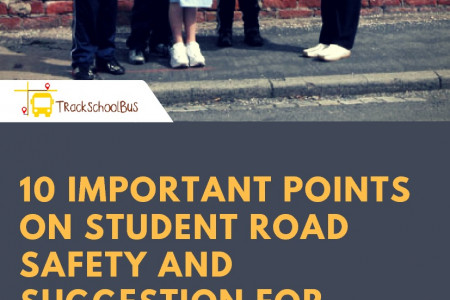 10 Important Points on Student Road Safety and Suggestion for Improvements Infographic