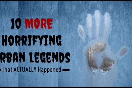 10 More Horrifying Urban Legends That Actually Happened Infographic