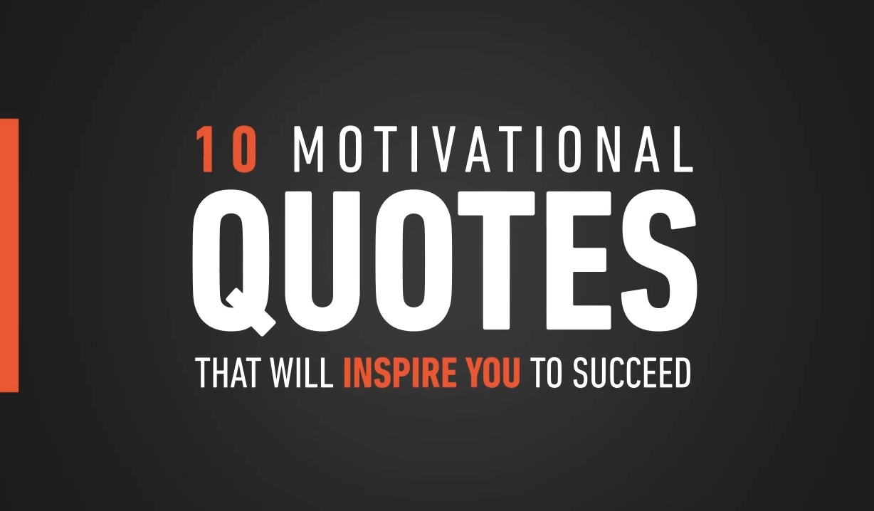 Motivatinal Quotes 10 Motivational Quotes That Will Inspire You To Succeed Video