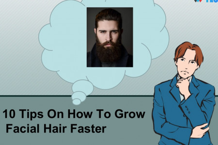 10 Tips On How To Grow Facial Hair Faster Infographic