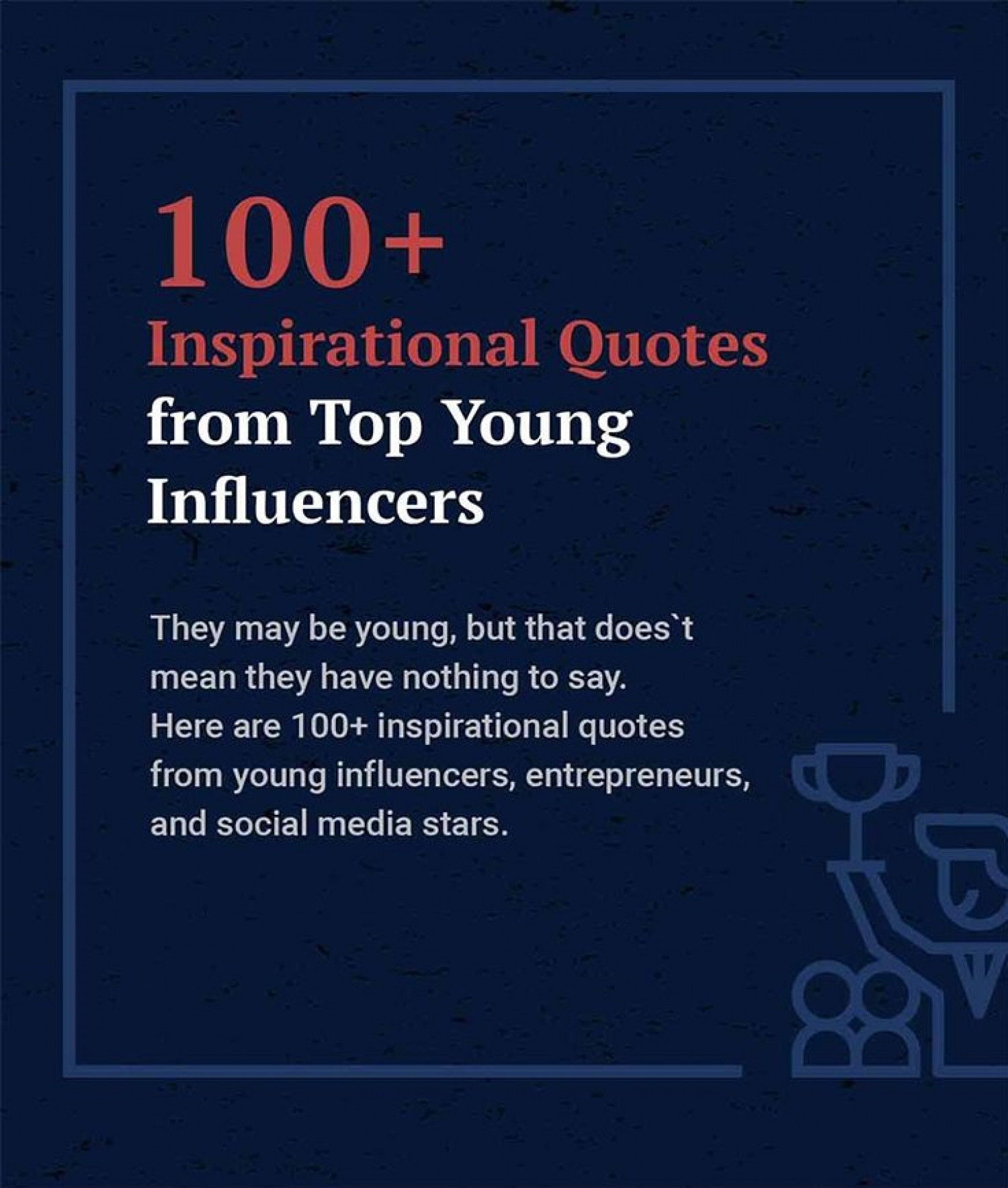 100+ Quotes From Top Influencers to Inspire you Infographic