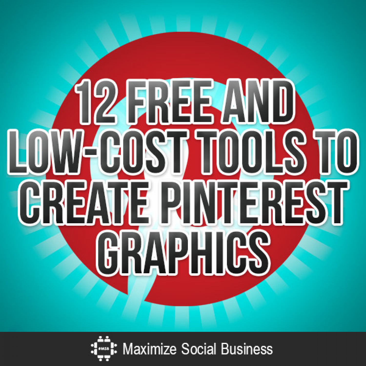 12 Free and Low-Cost Tools to Create Pinterest Graphics Infographic