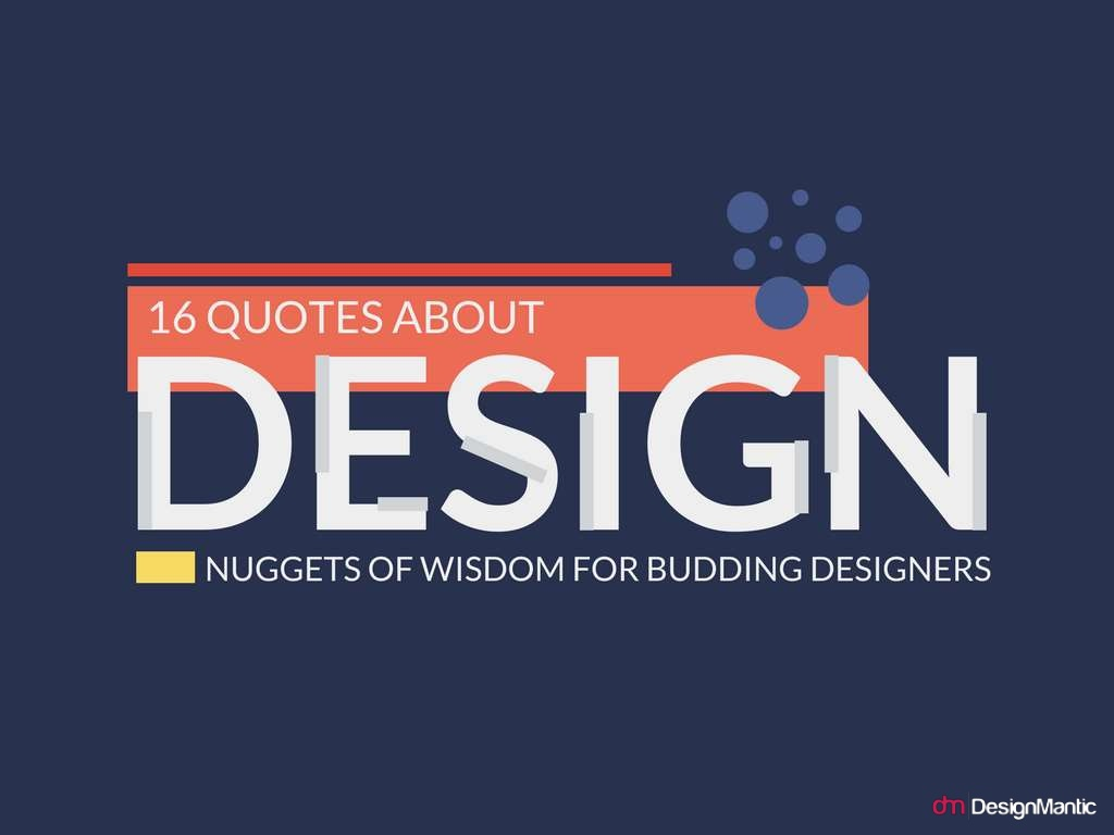 Quotes Design 16 Quotes About Design  Nuggets Of Wisdom For Budding Designers