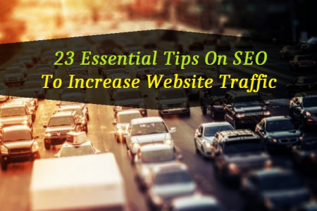 23 Essential Tips On SEO To Increase Website Traffic Infographic