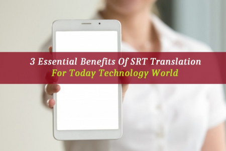 3 Essential Benefits Of SRT Translation For Today Technology Worl Infographic