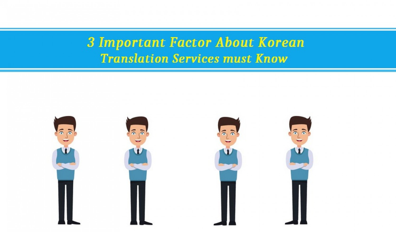 3 Important Factor About Korean Translation Services must Know Infographic