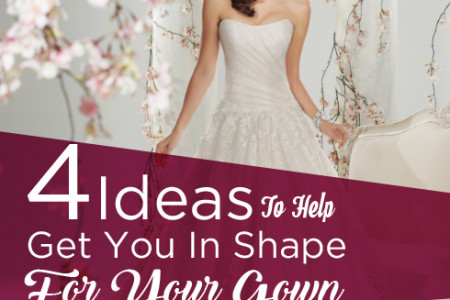 4 Ideas To Help Get You In Shape For Your Gown Infographic
