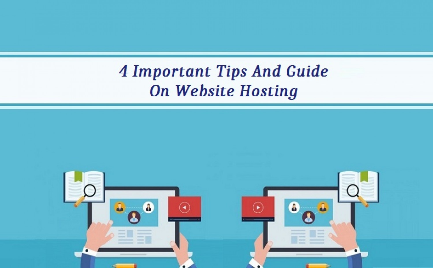 4 Important Tips And Guide On Website Hosting  Infographic