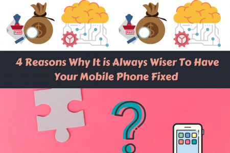 4 Reasons Why It is Always Wiser To Have Your Mobile Phone Fixed Infographic