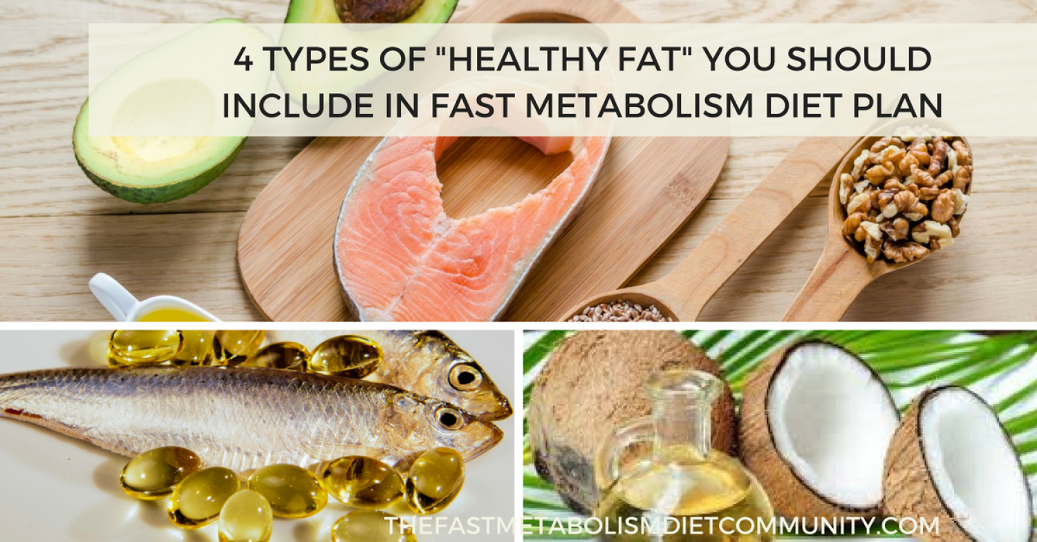 "4 Types of ""Healthy Fat"" You Should Include in Fast Metabolism Diet Plan Infographic"