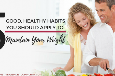 5 Good, Healthy Habits You Should Apply to Maintain Your Weight Infographic