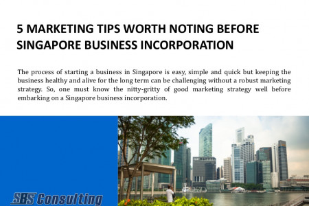5 Marketing Tips Worth Noting Before Singapore Business Incorporation Infographic