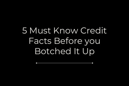 5 Must Know Credit Facts Before you Botched It Up  Infographic