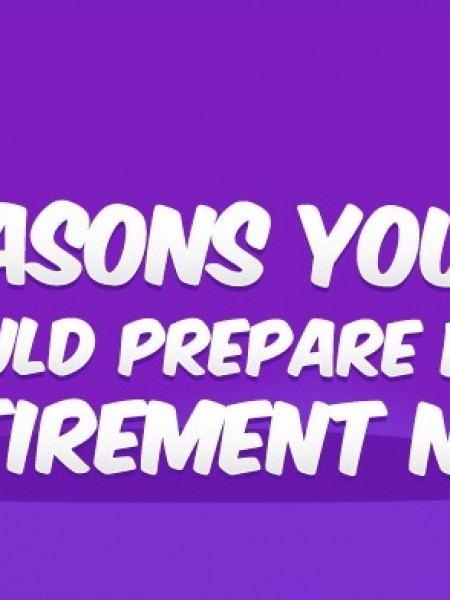 5 Reasons You Should Prepare for Retirement Now Infographic