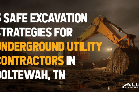 5 Safe Excavation Strategies For Underground Utility Contractors In Ooltewah, TN Infographic