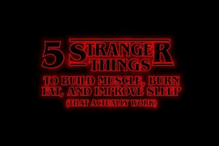 5 Stranger Things To Build Muscle, Burn Fat, And Improve Sleep Infographic