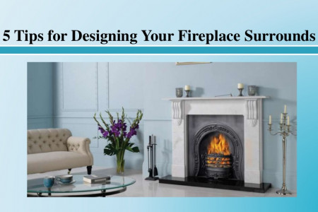 5 Tips for Designing Your Fireplace Surrounds Infographic