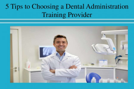 5 Tips to Choosing a Dental Administration Training Provider Infographic