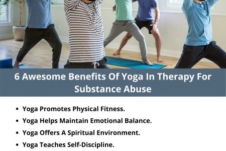 6 Awesome Benefits Of Yoga In Therapy For Substance Abuse Infographic