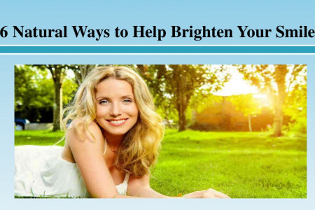 6 Natural Ways to Help Brighten Your Smile Infographic