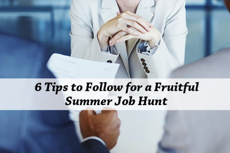 6 Tips to Follow for a Fruitful Summer Job Hunt Infographic