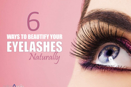 6 Ways To Beautify EyeLashes Naturally! Infographic