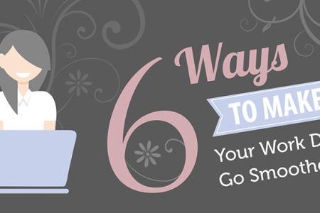 6 Ways To Make Your Work Day Go Smoother Infographic