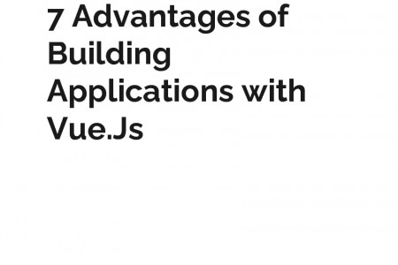 7 Advantages of Building Applications with Vue.Js Infographic