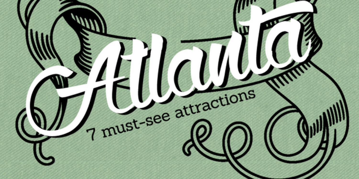 7 Must-See Attractions In Atlanta Georgia Infographic
