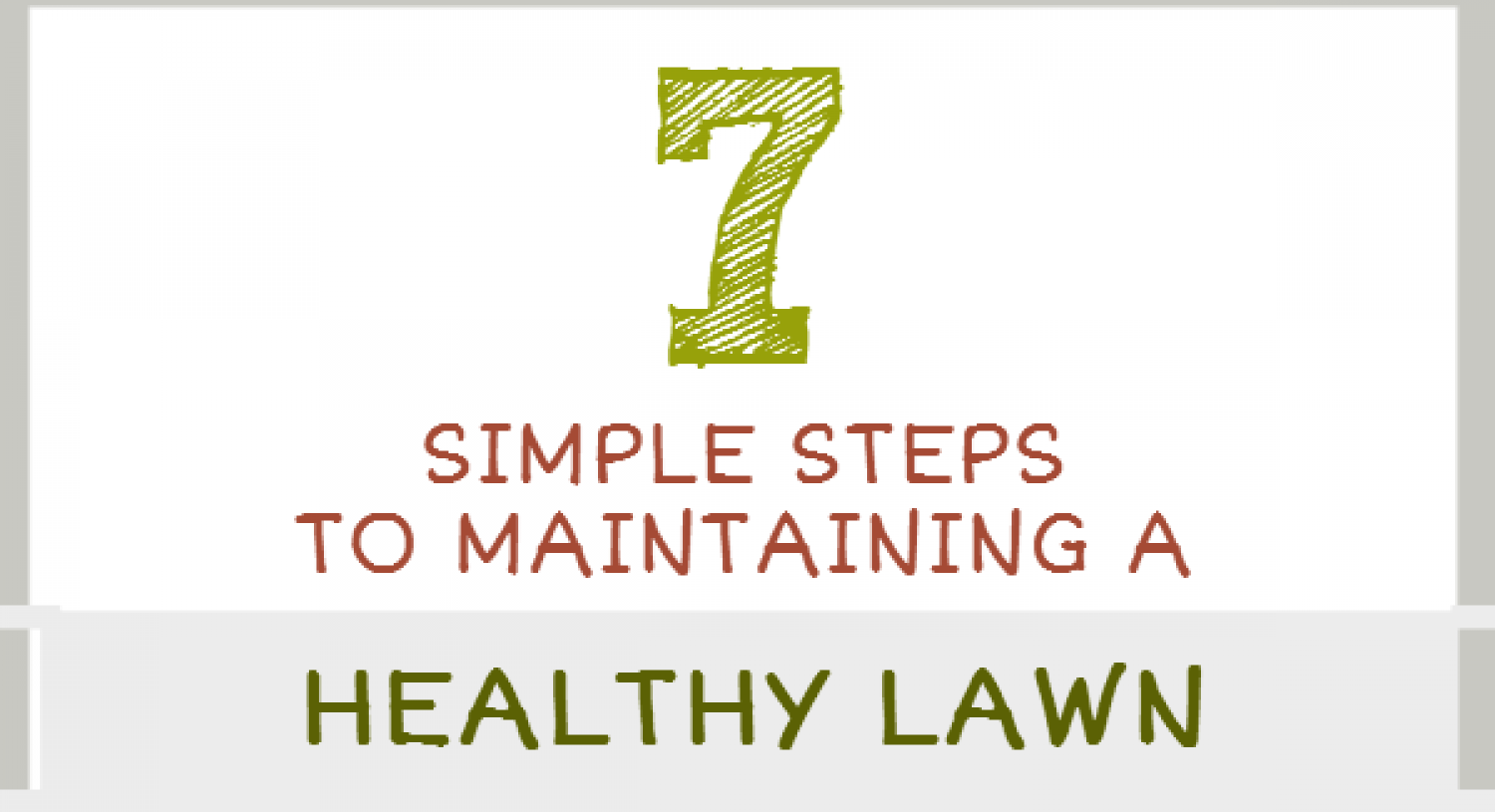 7 Simple Steps To Maintaining A Healthy Lawn Infographic