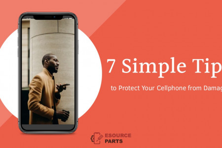 7 Simple Tips to Protect Your Cellphone from Damage Infographic