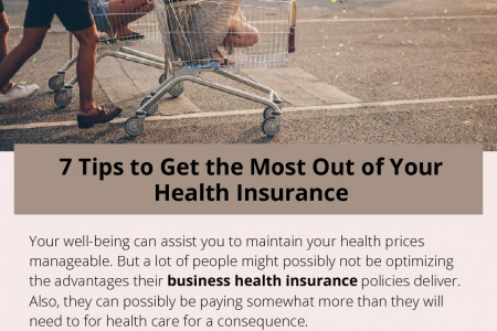7 Tips to Get the Most Out of Your Health Insurance Infographic