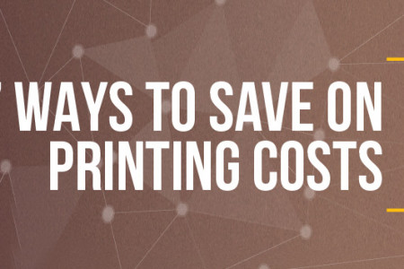 7 Ways to Save on Printing Costs Infographic