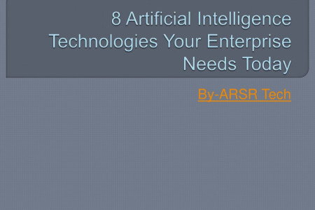 8 Artificial intelligence Technologies that Enterprises Need Today Infographic