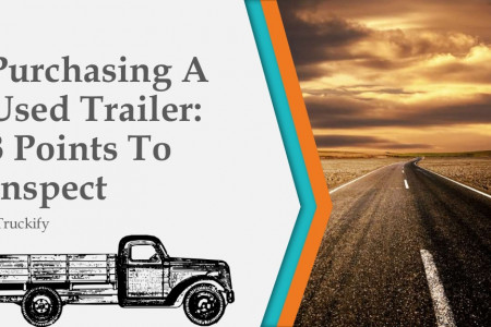 8 things to look out for when purchasing a used trailer Infographic