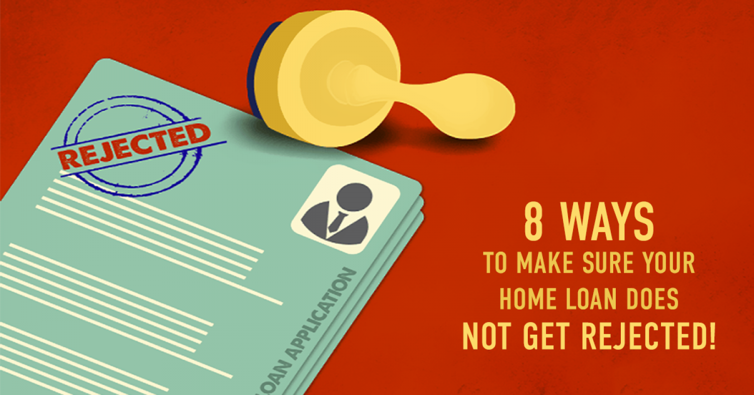 8 WAYS TO MAKE SURE YOUR HOME LOAN DOES NOT GET REJECTED Infographic