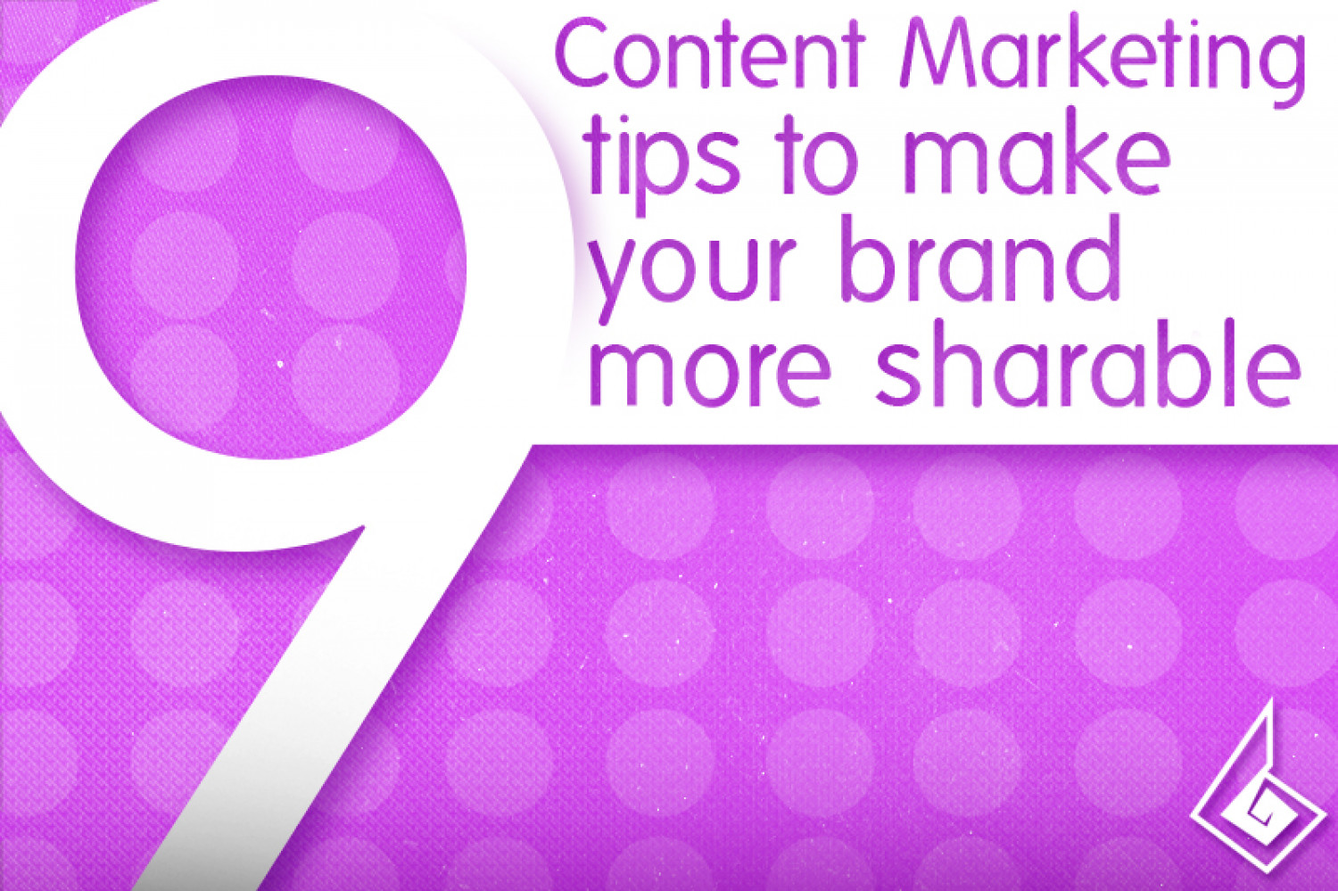 9 Content Marketing Tips to Make Your Brand More Sharable Infographic