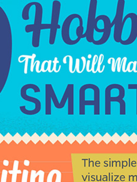 9 Hobbies That Can Make You Smarter Infographic