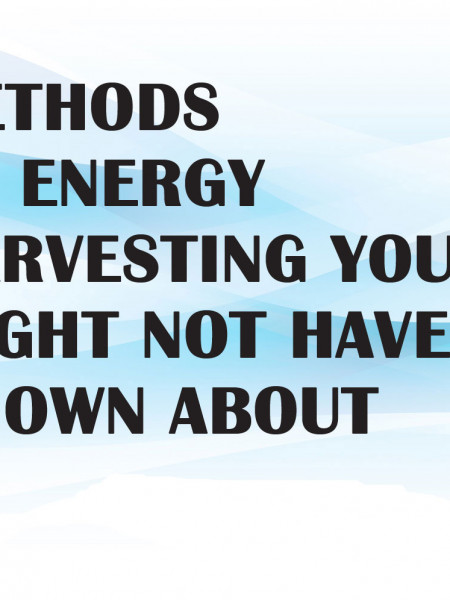 9 methods Of energy Harvesting You Might Not Have Known About Infographic
