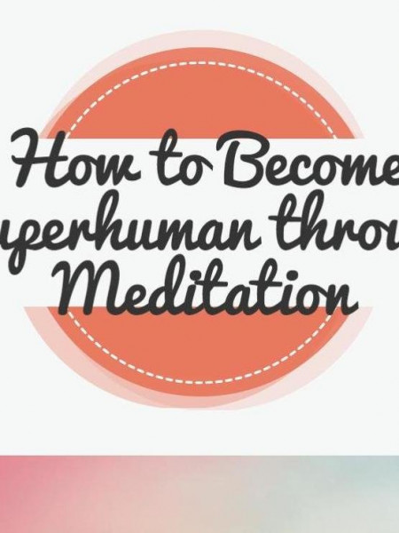 Becoming Superhuman Through Meditation Infographic