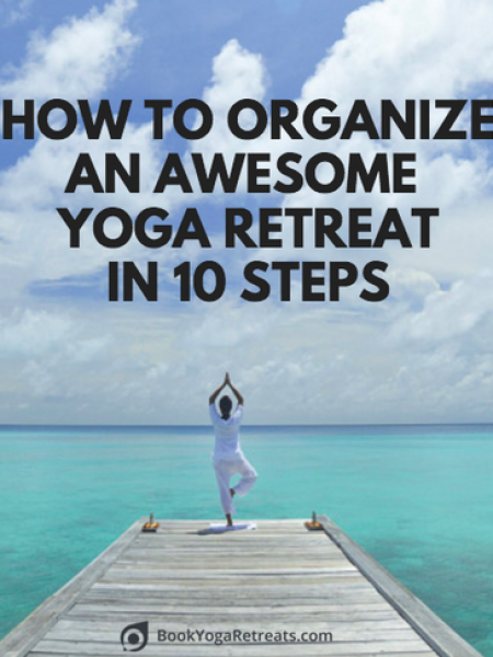 How To Organize an Awesome Yoga Retreat in 10 Steps Infographic