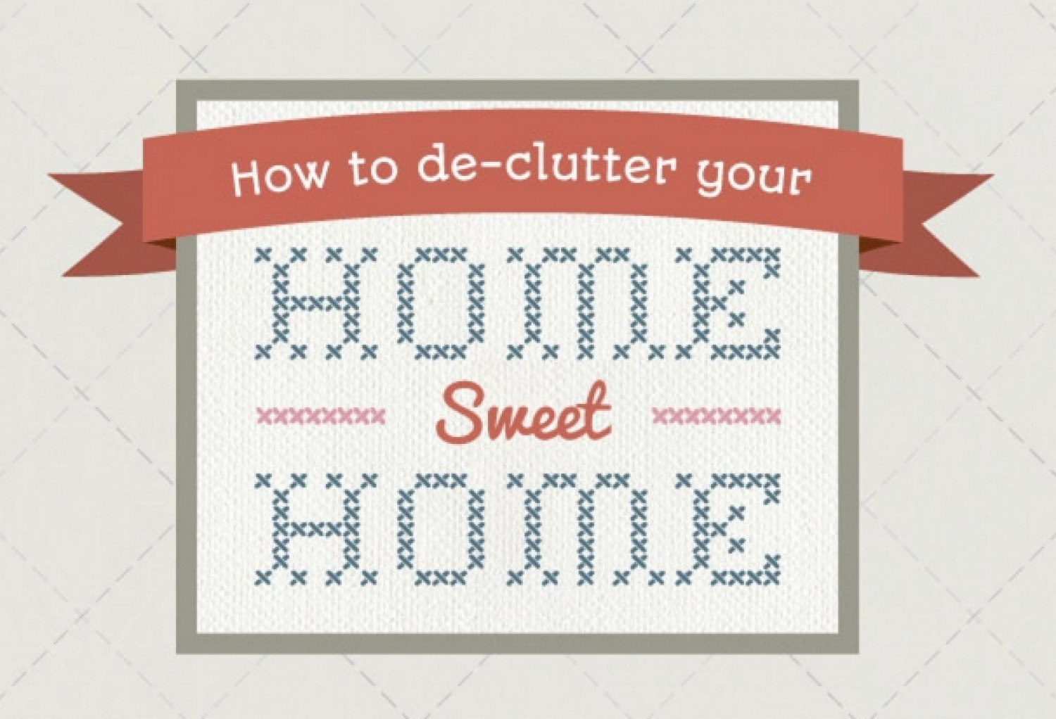 How to De-Clutter Your Home Sweet Home Infographic