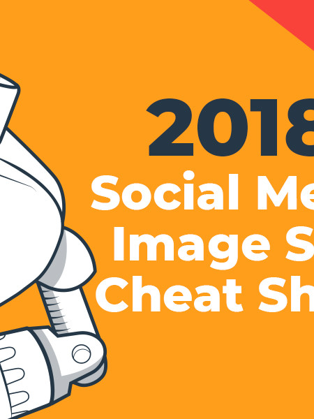 Social Media Image Size Cheat Sheet (Updated for 2018) Infographic