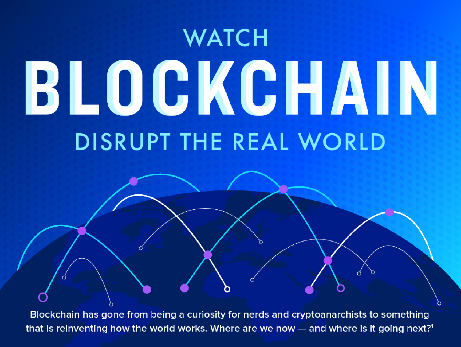 Watch Blockchain Disrupt The Real World : infographic Infographic
