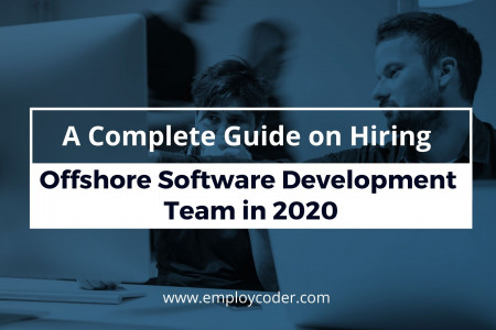 A Complete Guide on Hiring Offshore Software Development Team in 2020 Infographic