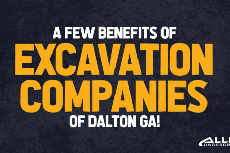 A Few Benefits of Excavation Companies of Dalton GA Infographic