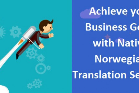 Achieve your Business Goals with Native Norwegian Translation Services Infographic