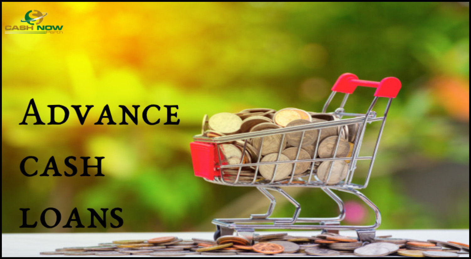 Advance cash loans- Quick loans for Instant Needs Infographic